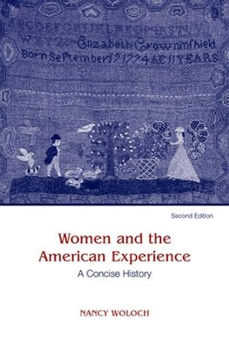 Women and The American Experience, A Concise History By Nancy Woloch