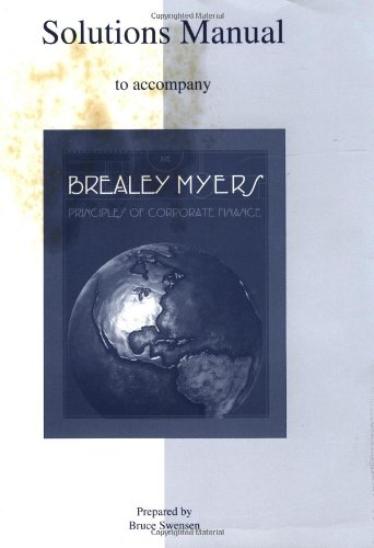 Solutions Manual to accompany  Principles of Corporate Finance By Richard A. Brealey