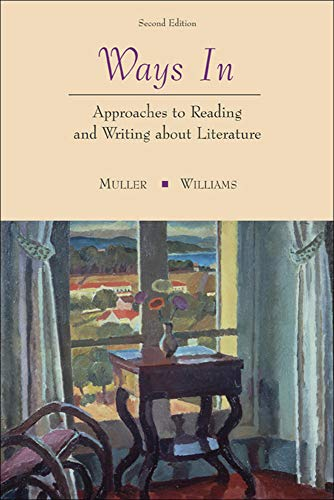 Ways In: Approaches To Reading and Writing about Literature By Gilbert H. Muller