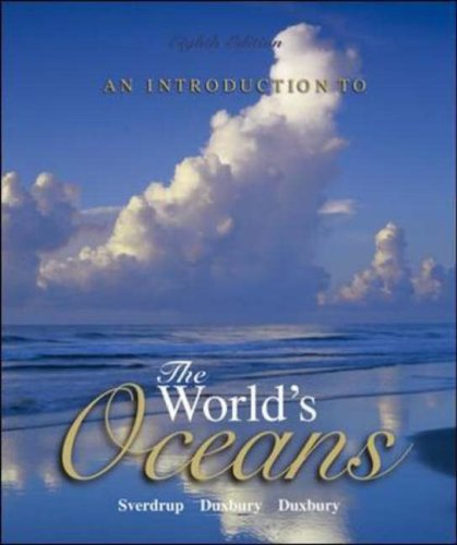 An Introduction to the World's Oceans By Keith Sverdrup