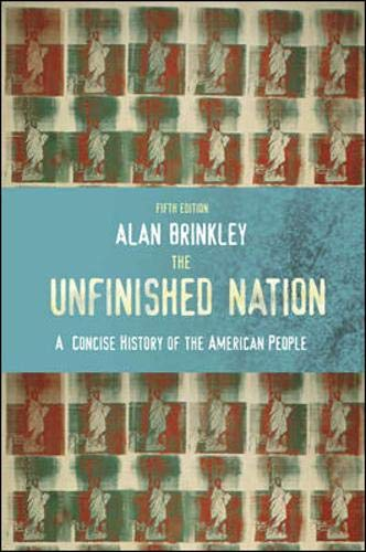 The Unfinished Nation: A Concise History of the American People By Alan Brinkley