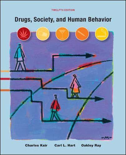 Drugs, Society, and Human Behavior By Charles Ksir