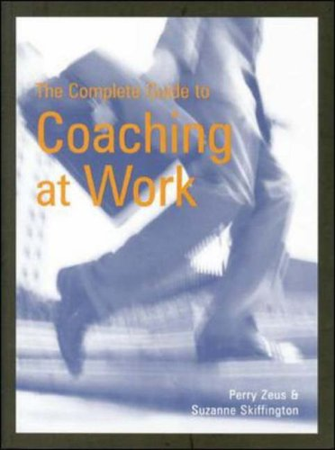 The Complete Guide to Coaching at Work By Suzanne Skiffington