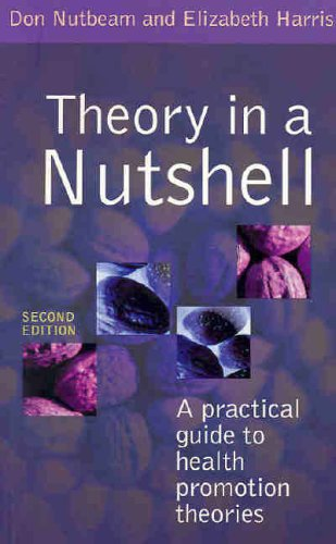 Theory in a Nutshell: A Practical Guide to Health Promotion Theories By Don Nutbeam