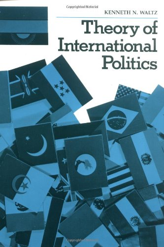 Theory of International Politics By Kenneth N. Waltz
