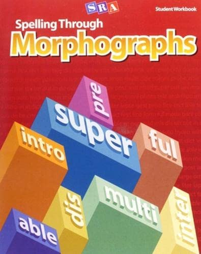 Spelling Through Morphographs, Student Workbook By McGraw Hill