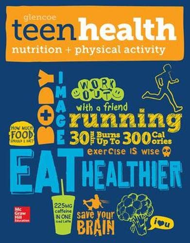 Teen Health, Nutrition and Physical Activity By McGraw Hill
