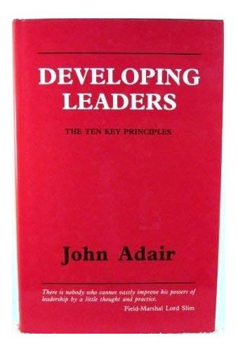 Developing Leaders By John Adair