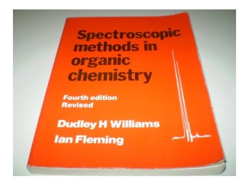 Spectroscopic Methods in Organic Chemistry By Dudley H. Williams