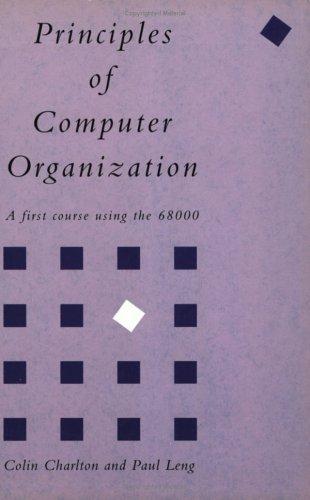 Principles of Computer Organization By Paul Leng