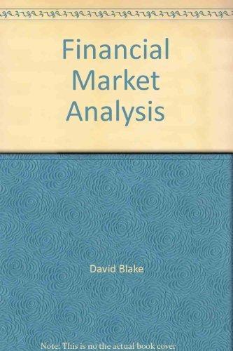 Financial Market Analysis Financial Market Analysis By David Blake