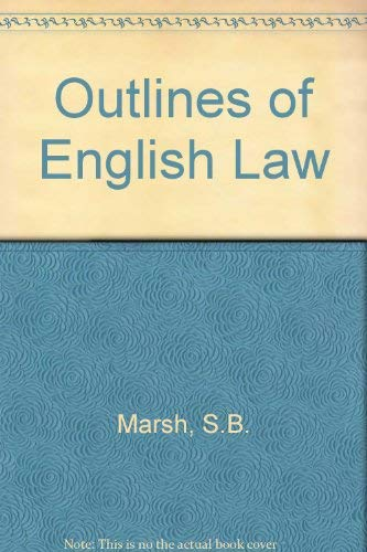Outlines of English Law By S.B. Marsh