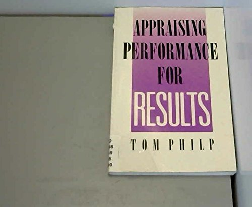 Appraising Performance for Results By Tom Philp