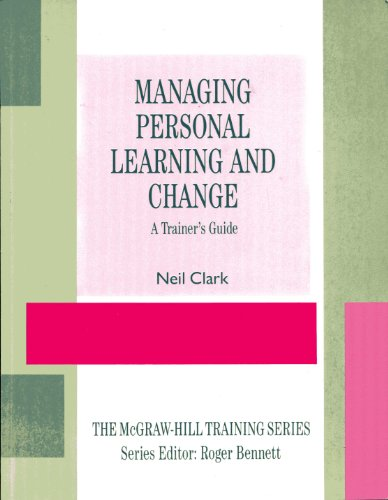Managing Personal Learning and Change By Neil Clark