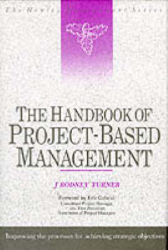 The Handbook of Project-Based Management By Rodney Turner
