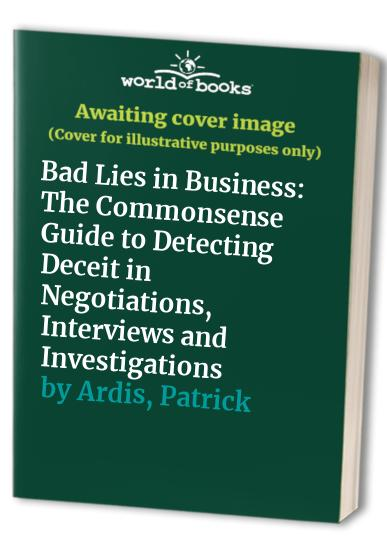 Bad Lies in Business By Mr Michael J. Comer