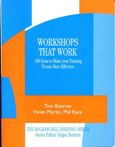 Workshops that Work: 100 Ideas to Make Your Training Events More Effective By Tom Bourner