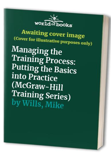 Managing the Training Process By Mike Wills