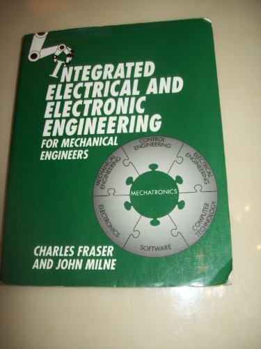 Integrated Electrical And Electronic Engineering For Mechanical Engineers By C.J. Fraser