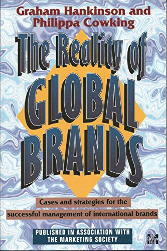 The Reality Of Global Brands: Cases And Strategies For Successful International Brand Management By Graham Hankinson
