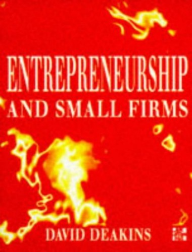 Entrepreneurship and Small Firms By David Deakins