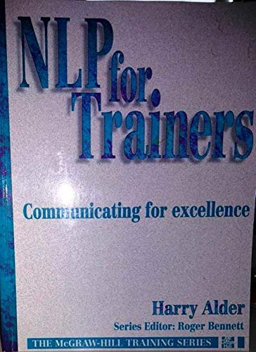 Nlp For Trainers: Communicating For Excellence By Harry Alder