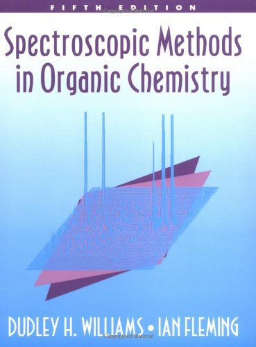 Spectroscopic Methods in Organic Chemistry 5/e By Dudley H. Williams