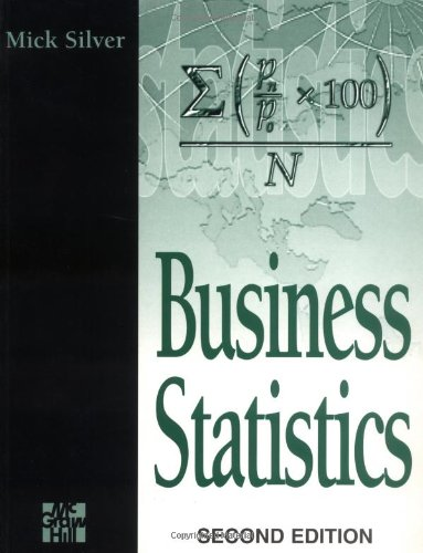 Business Statistics by Mick Silver