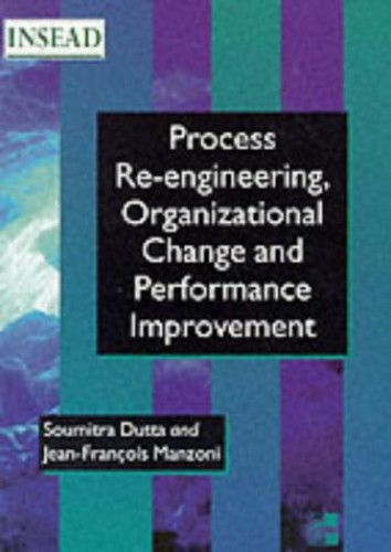 Process Re-Engineering Organizatioinal Change And Performance Improvement By Soumitra Dutta