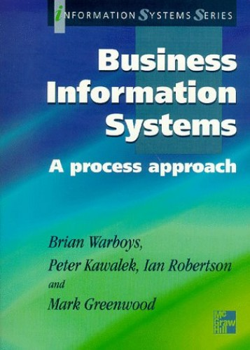 Business Information Systems: A Process Approach By WARBOYS