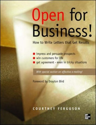 Open for Business! How to Write Letters that Get Results By Courtney Ferguson