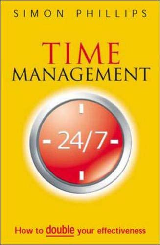 Time Management 24/7 By Simon Phillips