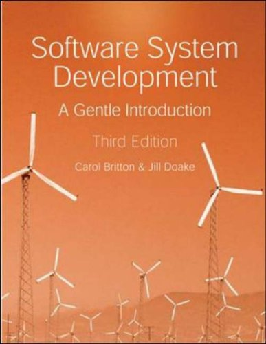 Software System Development: a Gentle Introduction, 3rd Ed. By Carol Britton
