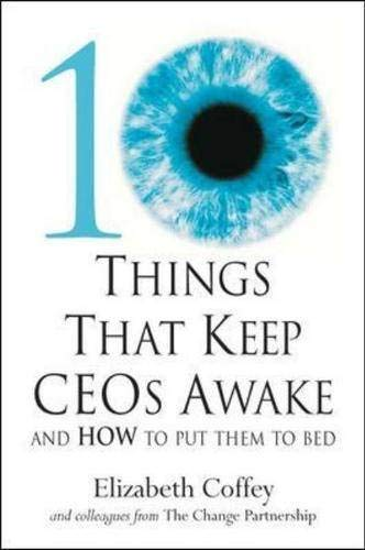 10 things That keep CEOs Awake At Night By Elizabeth Coffey