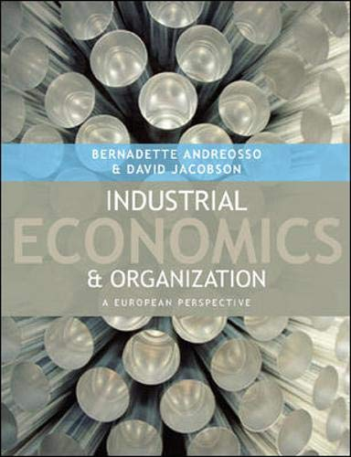 Industrial Economics and Organisation By Bernadette Andreosso
