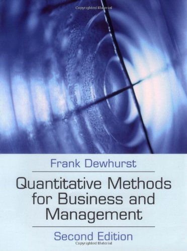 Quantitative Methods for Business and Management By Frank Dewhurst