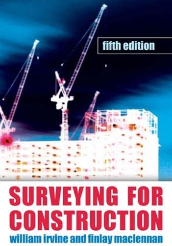 Surveying for Construction (UK Higher Education Engineering Civil Engineering) By William Irvine