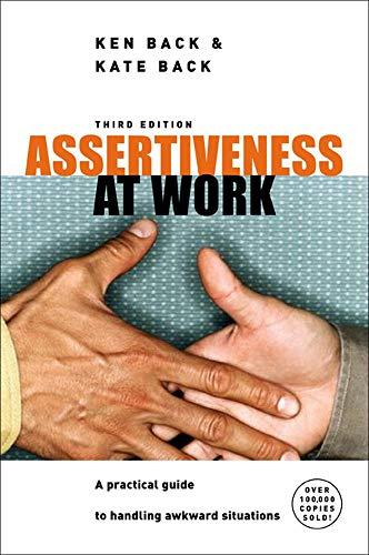 Assertiveness At Work By Ken Back