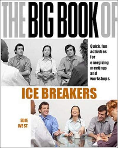 The Big Book of Icebreakers: Quick, Fun Activities for Energizing Meetings and Workshops (UK Edition) By Edie West