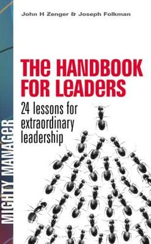 The Handbook for Leaders: 24 Lessons for Extraordinary Leadership (UK Edition) By Jack Zenger