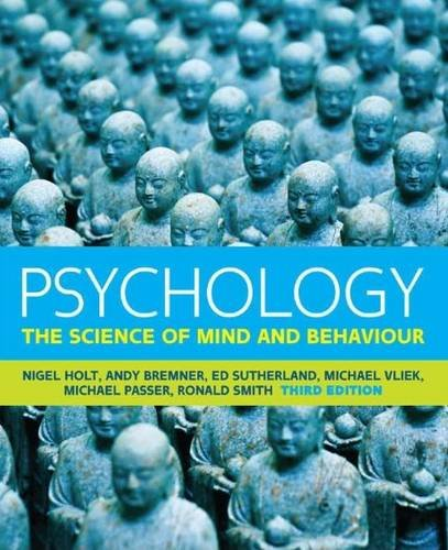 Psychology: The Science of Mind and Behaviour By Nigel Holt