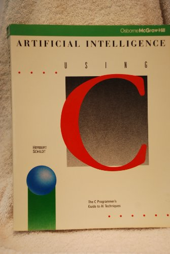 Artificial Intelligence Using C. By Herbert Schildt