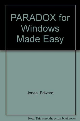 PARADOX for Windows Made Easy By Edward Jones