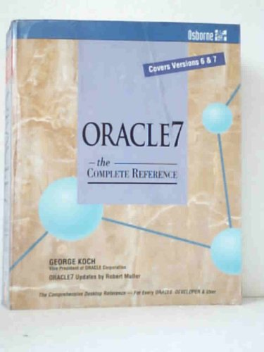 Oracle 7: The Complete Reference by George S. Koch