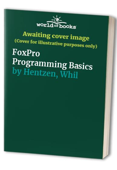FoxPro Programming Basics By Whil Hentzen