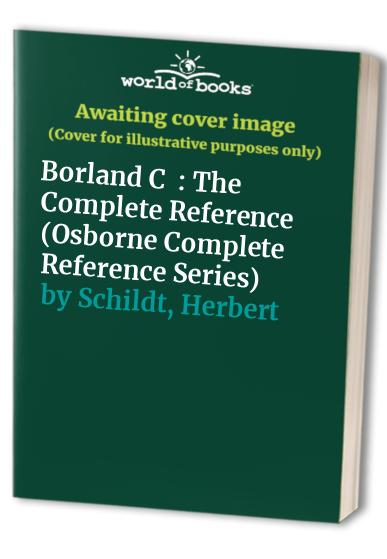 Borland C++: The Complete Reference By Herbert Schildt