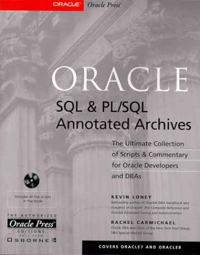 Oracle SQL and PL/SQL Annotated Archives By Kevin Loney