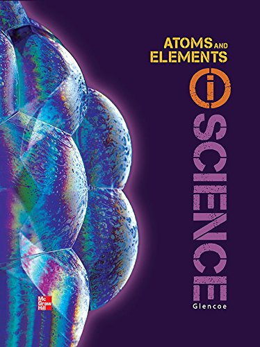 Glencoe Physical Iscience, Module M: Atoms & Elements, Grade 8, Student Edition By McGraw-Hill