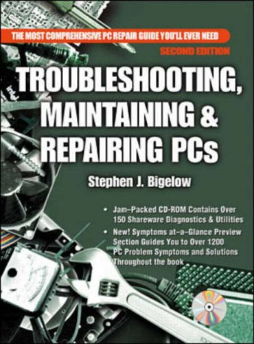 Troubleshooting, Maintaining and Repairing PCs By Stephen J. Bigelow