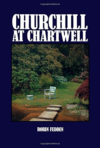 Churchill at Chartwell By Robin Fedden